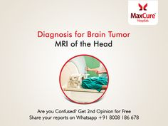 Diagnosis for brain tumor Get 2nd opinion for free Visit: https://maxcurehospitals.com/ #MaxCureHospitals #MaxCure #BrainTumor #MRI #FreeSecondOpinion #Diagnosis #ConsultExperts #ConsultOurDoctors #Hyderabad