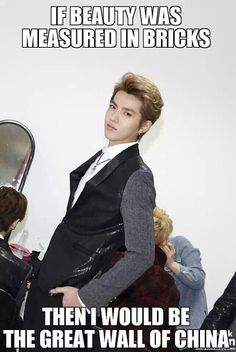 Kris #EXO...Hilarious yes he's handsome guys but I'm sorry this caption is too funny:)