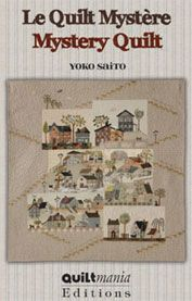 Quiltmania - Quilt mania - le magazine du patchwork, livres de patchwork, livre de patchwork, livre de Quilt - > QUILT MYSTERE DE YOKO SAITO 2012  commencer à regarder par le bas de la page