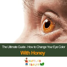 how-to-change-your-eye-color-with-honey-the-ultimate-guide
