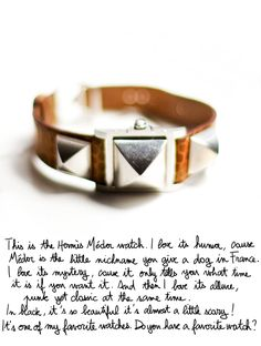 I am not one who's swayed by the name Hermes. But this watch is perfection. Via Garance.
