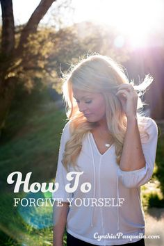 How To Forgive Yourself With Cynthia Pasquella