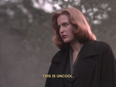 """""""This is uncool."""" - Gillian Anderson as Dana Scully in Carter's """"The X Files"""", The Bloodhound Gang, The X Files, Plus Tv, Memes, Dana Scully, David Duchovny, Trust No One, Gillian Anderson, Film Quotes"""