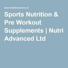 Sports Nutrition & Pre Workout Supplements | Nutri Advanced Ltd
