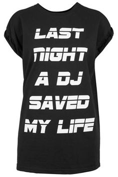Last Night A DJ Saved My Life Glow In The Dark Tee By And Finally
