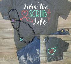 Livin' the Scrub Life Tee - Nurse shirt - Nursing Student - Nurselife - Scrublife