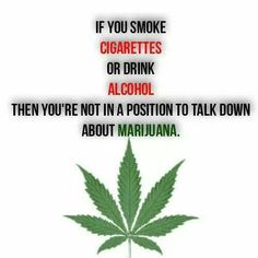 Of you smoke cigarettes or drink alcohol than your not in a position to talk down about marijuana! Cannabis, Medical Marijuana, Marijuana Art, Cheech Y Chong, Smoking Weed, Ganja, Pills, Drugs, The Cure