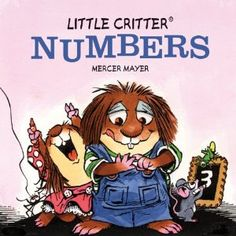 Little Critter Numbers - Mercer Mayer Used Books, My Books, 1000 Books Before Kindergarten, Mercer Mayer, Early Readers, Little Critter, The Good Old Days, Educational Toys, My Children