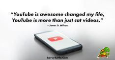 "By Savvy Turtle. Get the hottest trending T-Shirt designs only at Savvy Turtle. ""YouTube is awesome changed my life, YouTube is more than just cat videos."" - James D. Wilson The post YouTube is awesome changed my life appeared first on Savvy Turtle."