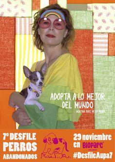 Cartel de Agatha Ruiz de la Prada apoyando el 7º desfile solidario de perros abandonados para fomentar la adopción. Organizado por A.U.P.A y BIOPARC Valencia el 29 de noviembre de 2015 #DesfileAupa7   www.bioparcvalencia.es