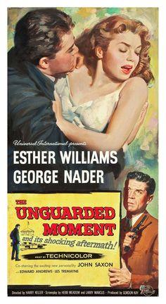 The Unguarded Moment (1956) Stars: Esther Williams, George Nader, John Saxon, Edward Andrews, Les Tremayne, Jack Albertson ~  Director: Harry Keller