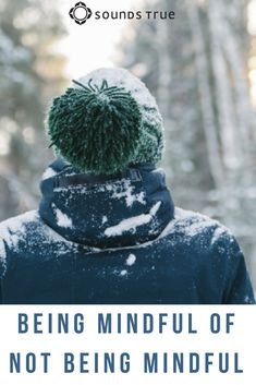 Being Mindful of Not Being Mindful (During the Holidays) :: Erin Olivo :: Sounds True Blog #mindfulness #meditation #holiday #stress #anxiety #multitasking