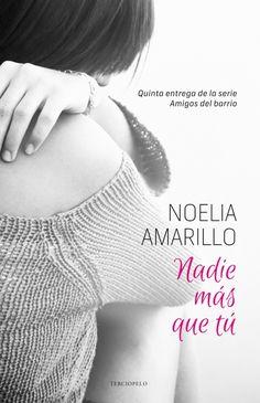 Nadie más que tu : Noelia Amarillo - Roca Libros