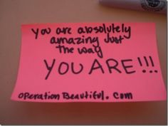 Promoting positive self image!! I saw the creator of this blog speak! Amazing! Leave a positive sticky note for someone...or in a public place...take a picture, and post it on this website!