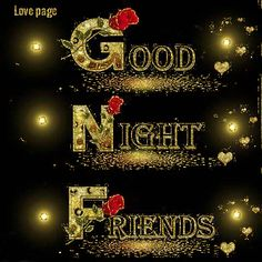 Good night Gif which are made for the night style and terms. Mostly people send messages and make the great night for the friends and fellows or colleagues and Good Night Friends, Good Night Gif, Good Night Wishes, Good Night Sweet Dreams, Good Morning Love, Good Morning Good Night, Good Night Quotes, Good Night Flowers, Good Morning Images Flowers