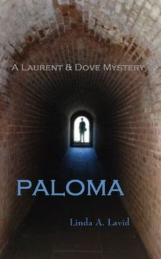 11/24/13 4.4 out of 5 stars Paloma: A Laurent & Dove Mystery by Linda A. Lavid, http://www.amazon.com/dp/B004YLOQ2O/ref=cm_sw_r_pi_dp_0RRKsb0TK4ZVS