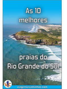 Conheça nossa seleção das 10 praias gaúchas. #riograndedosul #ViagenseCaminhos