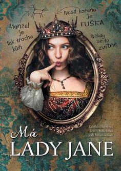 Czech cover of My Lady Jane by Cythia Hand, Brodi Ashton and Jodi Meadows