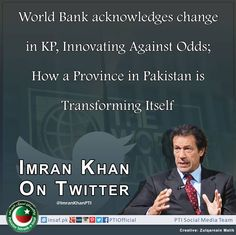 World Bank acknowledges change in KP: Innovating Against Odds: How a Province in Pakistan is Transforming Itself.  http://www.worldbank.org/en/news/feature/2015/09/24/innovating-against-odds-province-pakistan-transforming