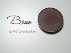 Mac Brun Eyeshadow...Multiple uses for this color.Can be used to line eyes,fill in brows or as a smokey eyeshadow.