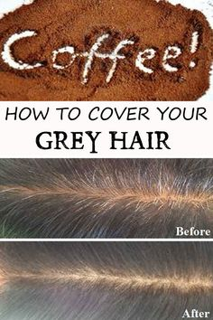 How To Cover Your Grey Hair Using Coffee