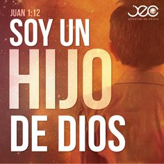 """""""Mas a todos los que le recibieron, a los que creen en su nombre, les dio potestad de ser hechos hijos de Dios"""" - Juan 1:12"""