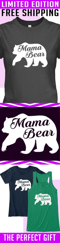 Mama Bear - Limited Edition. Only 2 days left for free shipping, get it now!