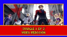 TRIAGE X EP 2 VIDEO REACCION