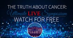 The Ultimate Live Symposium features over 40 of the top health experts and 60+ presentations, premiering LIVE, free, and online on October 14th - 16th.  Join now at the Truth About Cancer and watch the livestream event.