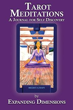 Tarot Meditations: A Journal for Self Discovery by Expanding Dimensions http://www.amazon.com/dp/0984002588/ref=cm_sw_r_pi_dp_9G6sub1HWWX42