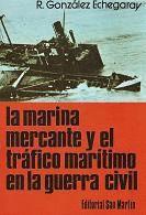 MARINA MERCANTE Y EL TRÁFICO MARÍTIMO EN LA GUERRA CIVIL, LA