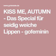 KISS ME, AUTUMN - Das Special für seidig weiche Lippen - gofeminin