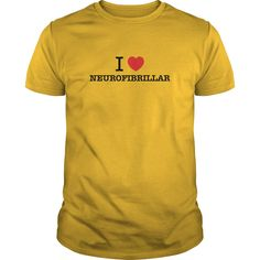 I Love NEUROFIBRILLAR #gift #ideas #Popular #Everything #Videos #Shop #Animals #pets #Architecture #Art #Cars #motorcycles #Celebrities #DIY #crafts #Design #Education #Entertainment #Food #drink #Gardening #Geek #Hair #beauty #Health #fitness #History #Holidays #events #Home decor #Humor #Illustrations #posters #Kids #parenting #Men #Outdoors #Photography #Products #Quotes #Science #nature #Sports #Tattoos #Technology #Travel #Weddings #Women
