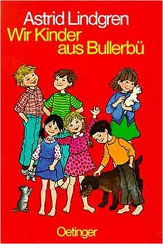 Wir Kinder aus Bullerbü: Amazon.de: Astrid Lindgren, Ilon Wikland, Else von Hollander-Lossow: Bücher