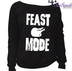 Feast Mode Happy Thanksgiving Sweater. UGLY by SheSquatsClothing