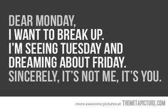 Dear Monday...It's not me. #humor
