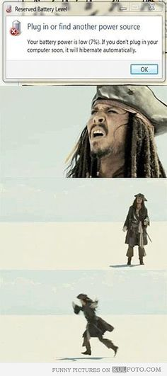 That battery low feeling - Funny Jack Sparrow from the Pirates of the Caribbean movies expressing that familiar feeling when your battery power is low and you need to plug in your computer.