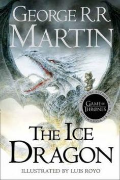 Buy The Ice Dragon by George R. Martin, Luis Royo and Read this Book on Kobo's Free Apps. Discover Kobo's Vast Collection of Ebooks and Audiobooks Today - Over 4 Million Titles! Fiery Dragon, Ice Dragon, Idris Elba, In The Heights, Game Of Thrones, Roman, Buying Books Online, Luis Royo, Film D'animation