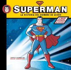8-12 AÑOS. Superman. La Historia del Hombre de Acero / Ralph Cosentino.