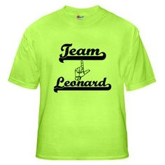 """Team Leonard  Available at www.cafepress.com/teamleonard  From The Big Bang Theory, Sheldon has to decide whether he should be on Team Leonard or Team Penny. It's hilarious when he puts the L to his forehead and says """"Go Team Leonard!"""" For a while I also had www.teampenny.org that had Sheldon trying to decide while selling some shirts."""