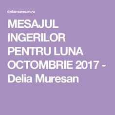 MESAJUL INGERILOR PENTRU LUNA OCTOMBRIE 2017 - Delia Muresan Doreen Virtue, Home Decor, Decoration Home, Room Decor, Home Interior Design, Home Decoration, Interior Design