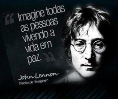 Imagine todas as pessoas vivendo em paz. #johnlennon #imagine #paz