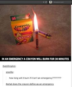 It's truly amazing how a crayon can sense when a situation is an 'emergency'.. Wow. You learn new things everyday.