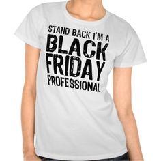 Black Friday Professional T Shirts #blackfriday #thanksgiving