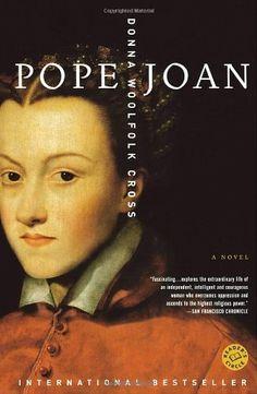 Pope Joan: A Novel by Donna Woolfolk Cross, http://www.amazon.ca/dp/0345416260/ref=cm_sw_r_pi_dp_DO8Wrb02E2TE0