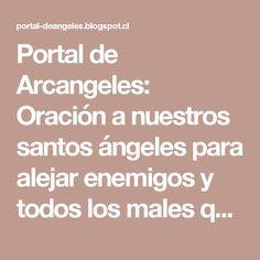 Portal de Arcangeles: Oración a nuestros santos ángeles para alejar enemigos y todos los males que traen con ellos