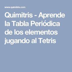 Tetris tabla peridica elementos educaplus integracin de quimitris aprende la tabla peridica de los elementos jugando al tetris urtaz Gallery