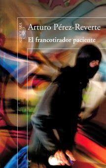 Entre montones de libros: El francotirador paciente / Arturo Pérez Reverte http://fama.us.es/record=b2561688~S5*spi