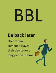 B.B.L. - Be Back Later