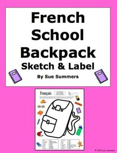 French School Backpack Sketch and Label Activity by Sue Summers - fsl, French class objects, school supplies